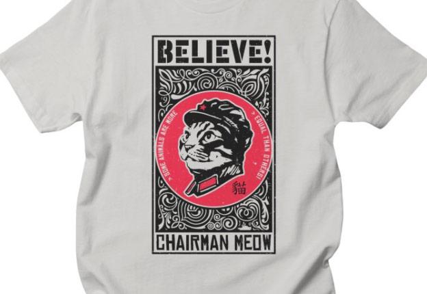 believe chairman meow tshirt